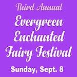 3rd Annual Evergreen Enchanted Fairy Festival