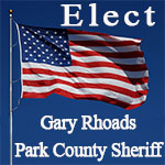 Gary Rhoads for Park County Sheriff
