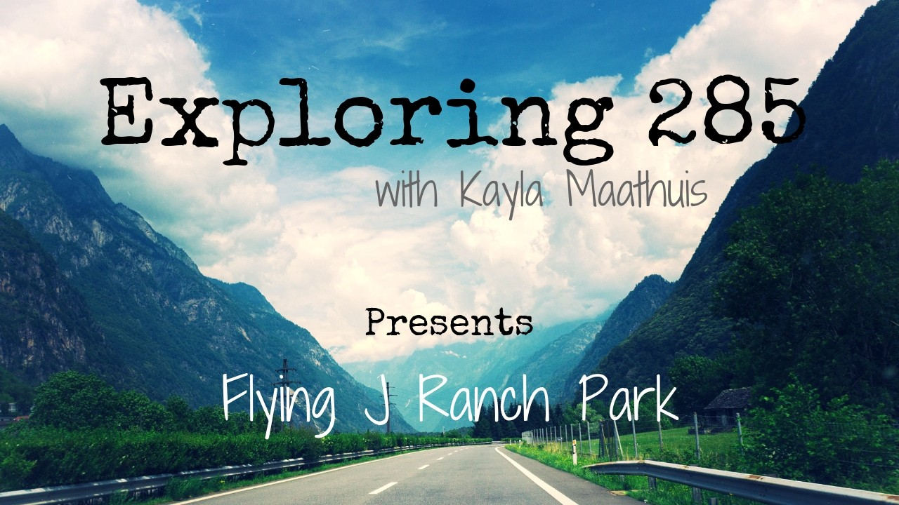 Exploring 285 - Flying J Ranch