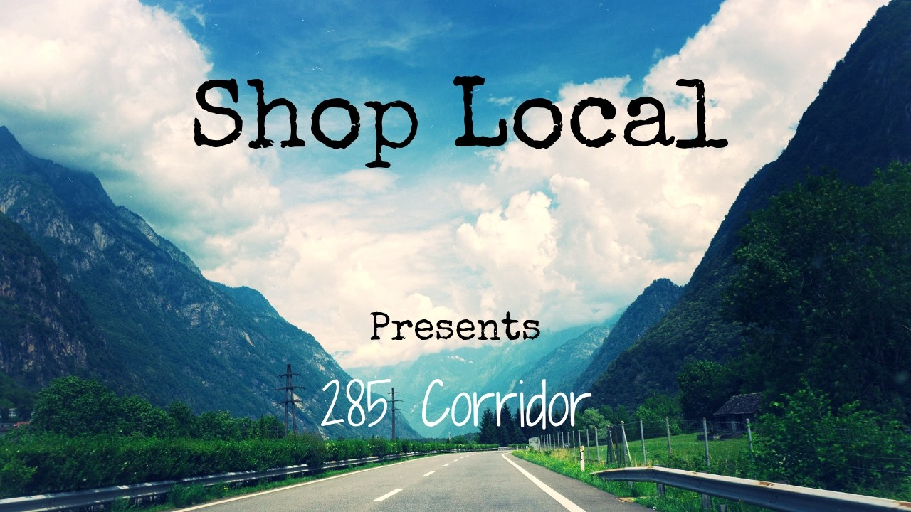 Exploring 285 - Holiday Season - SHOP LOCAL