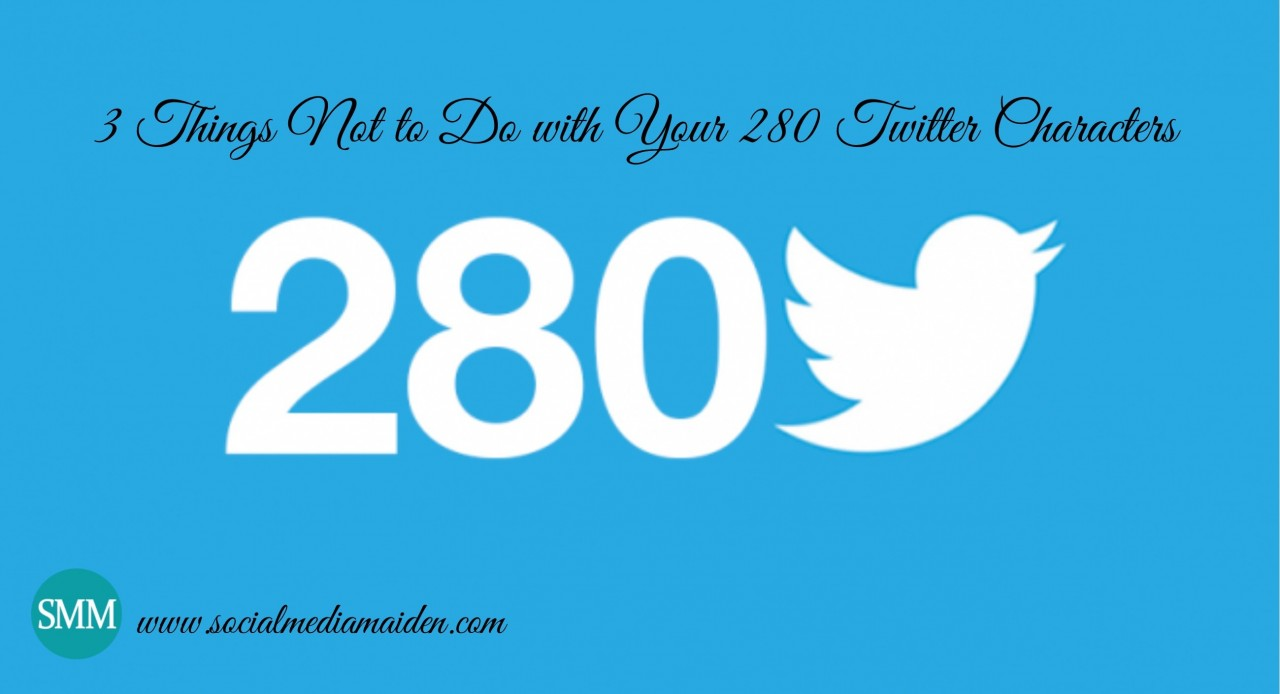 3-Things-Not-To-Do-With-Your-280-Twitter-Characters